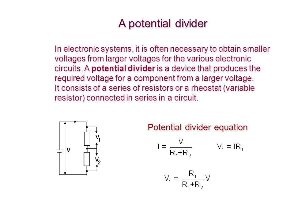 A potential divider Potential divider equation