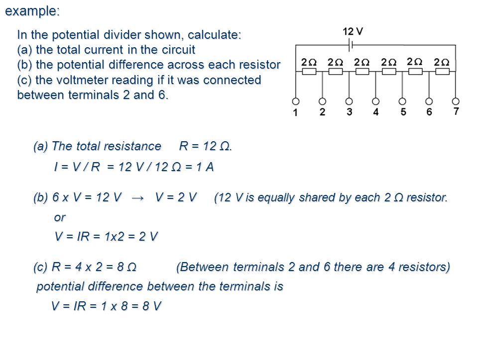 example: In the potential divider shown, calculate:
