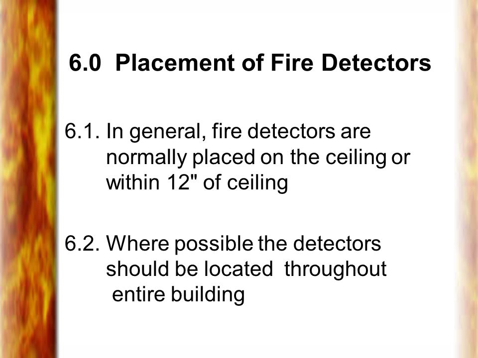 6.0 Placement of Fire Detectors