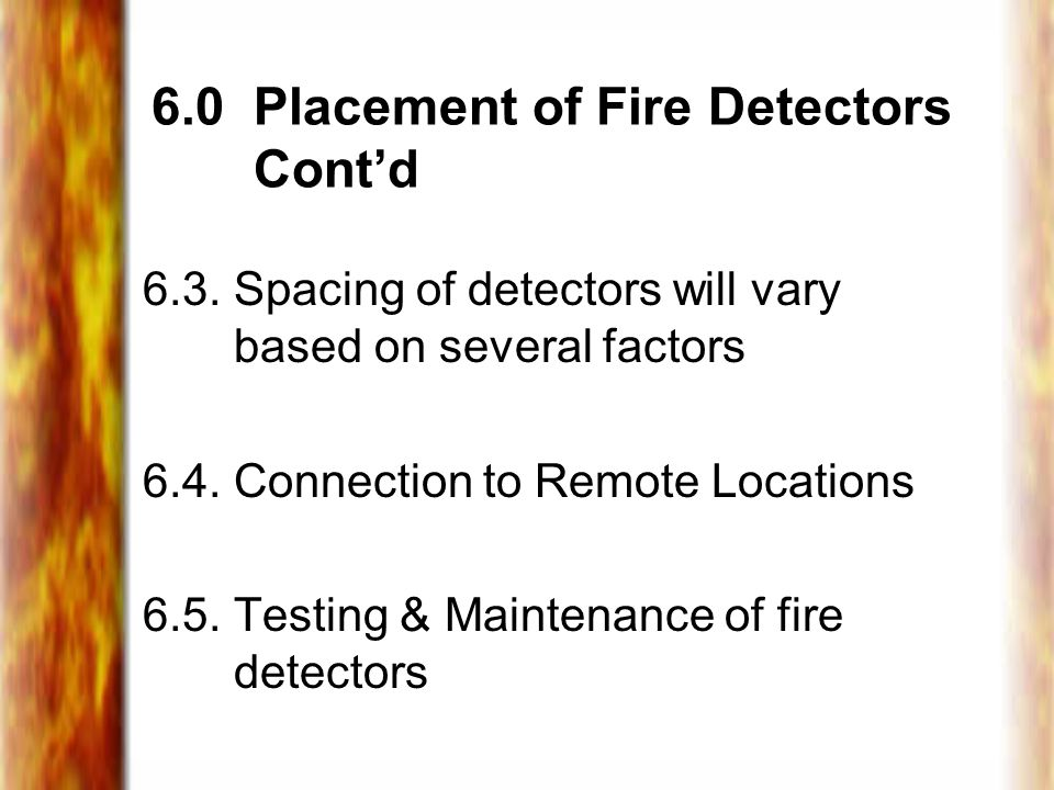 6.0 Placement of Fire Detectors Cont'd