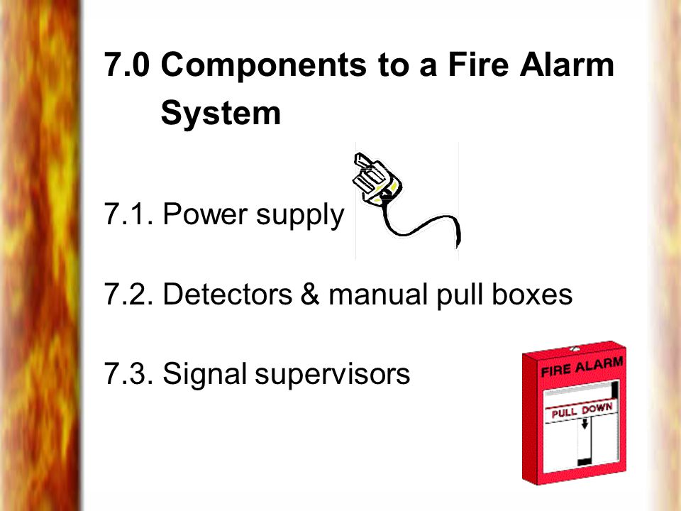 7.0 Components to a Fire Alarm System