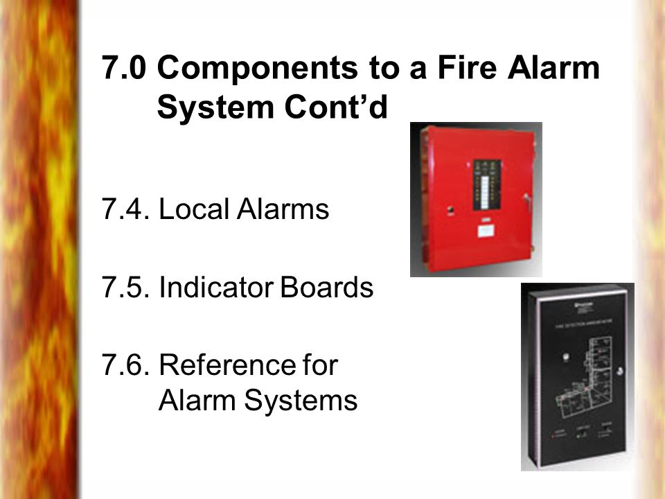 7.0 Components to a Fire Alarm System Cont'd