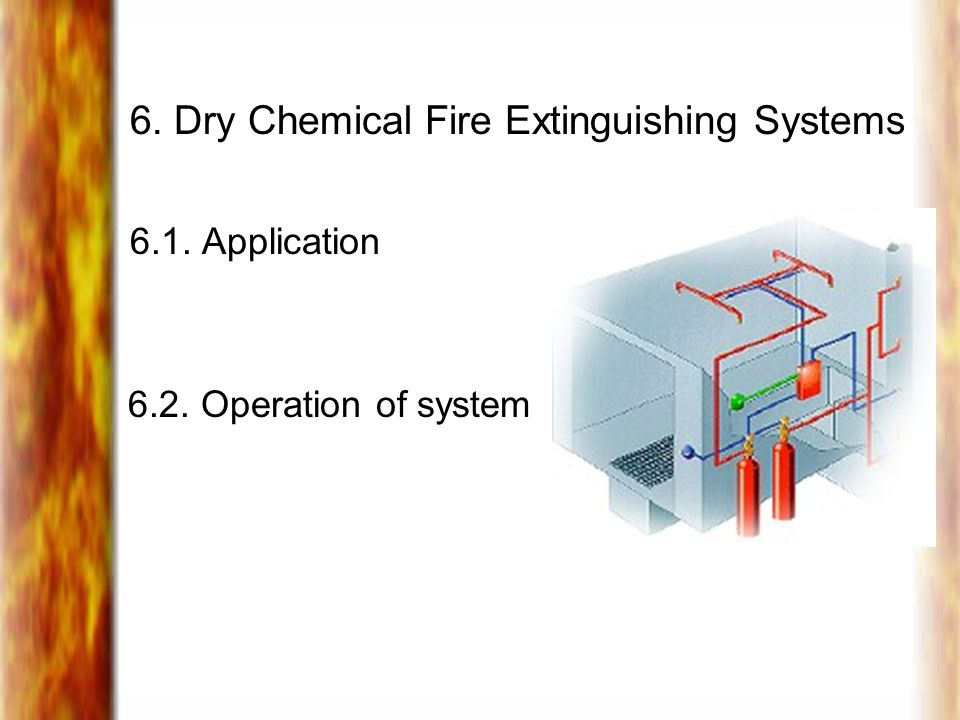 6. Dry Chemical Fire Extinguishing Systems