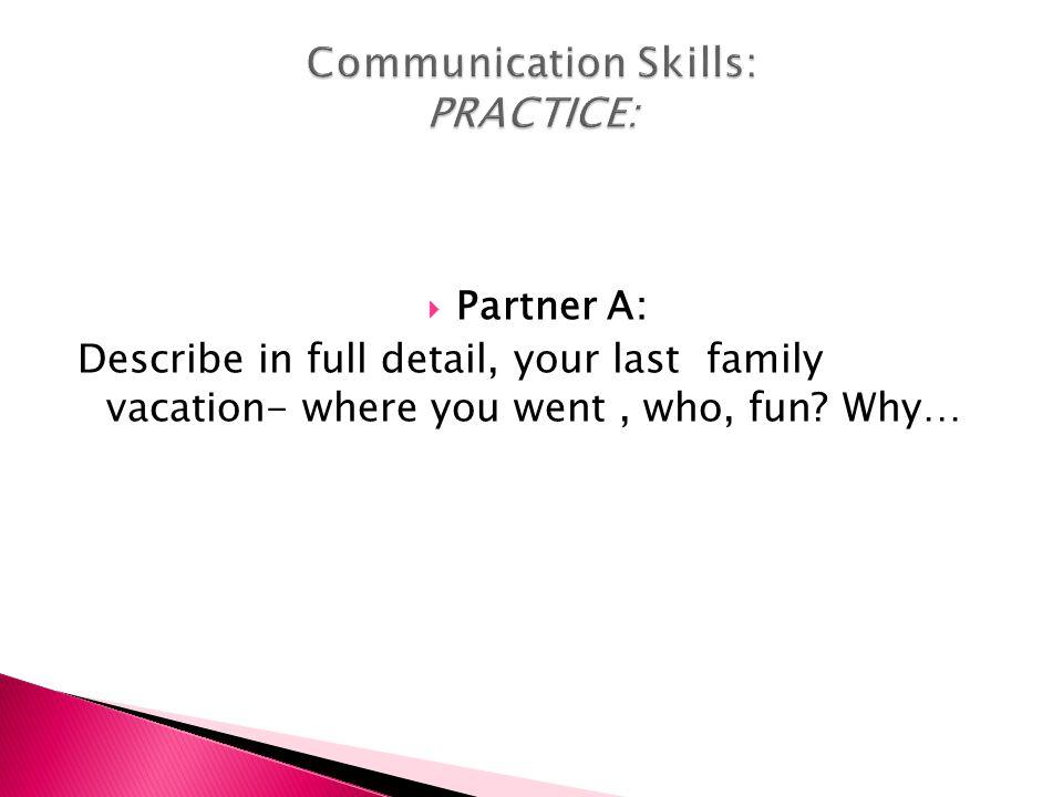 Communication Skills: PRACTICE:
