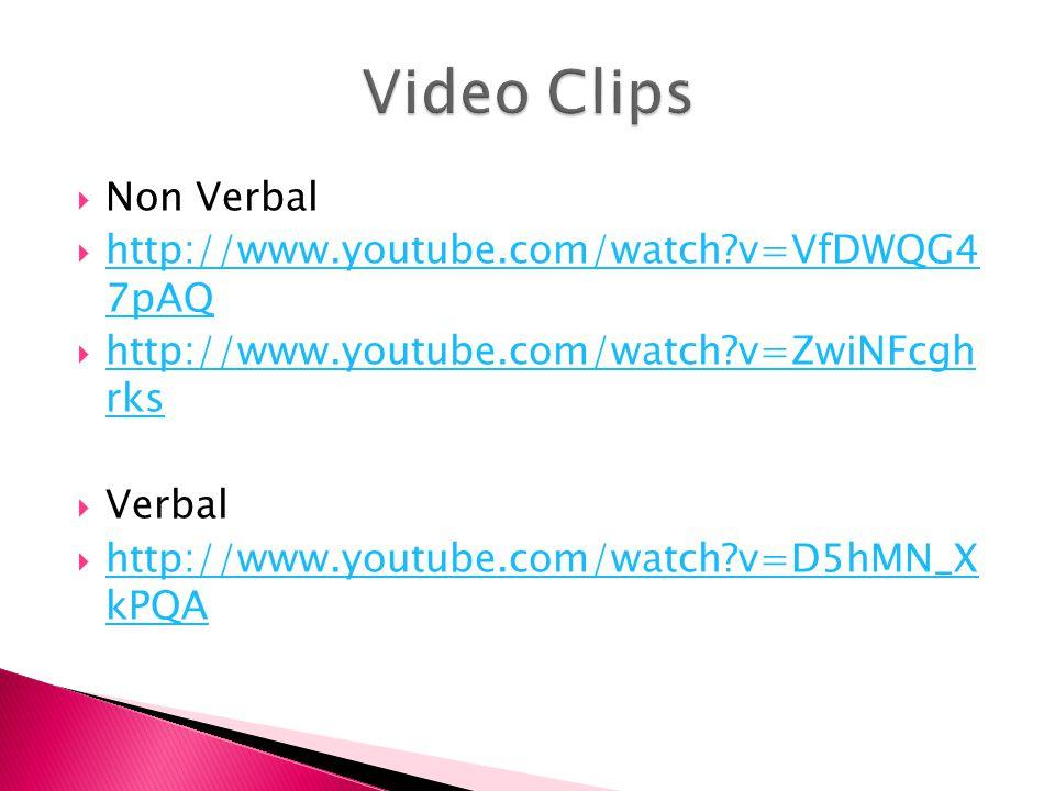 Video Clips Non Verbal http://www.youtube.com/watch v=VfDWQG4 7pAQ