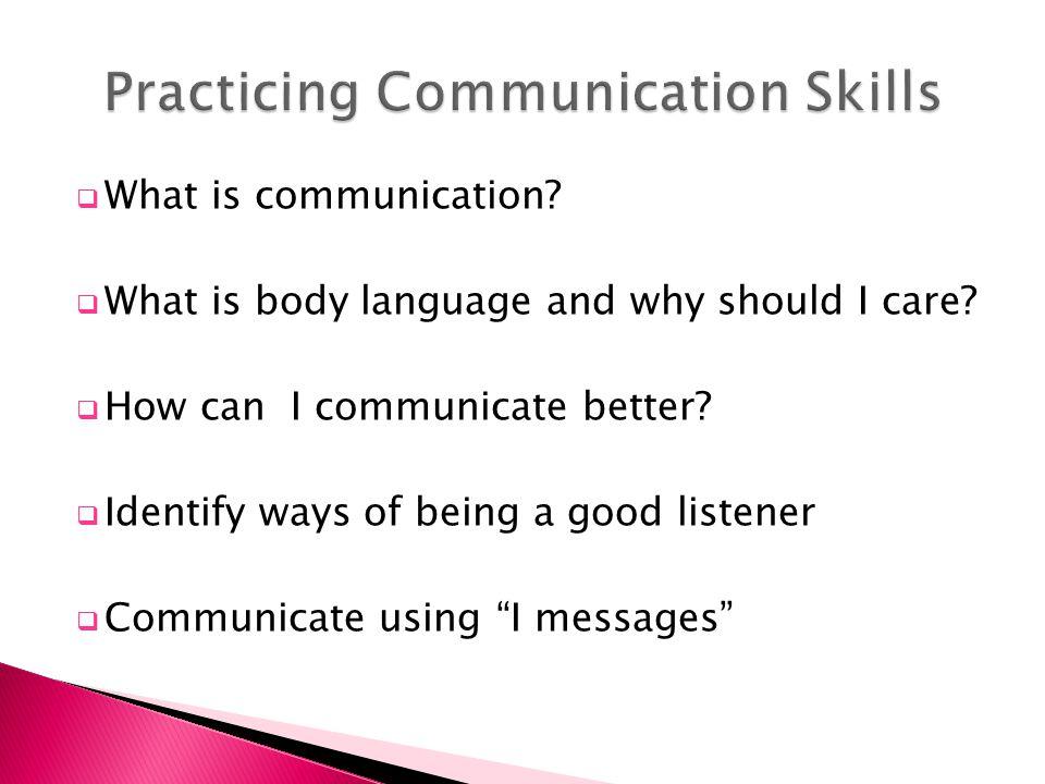 Practicing Communication Skills