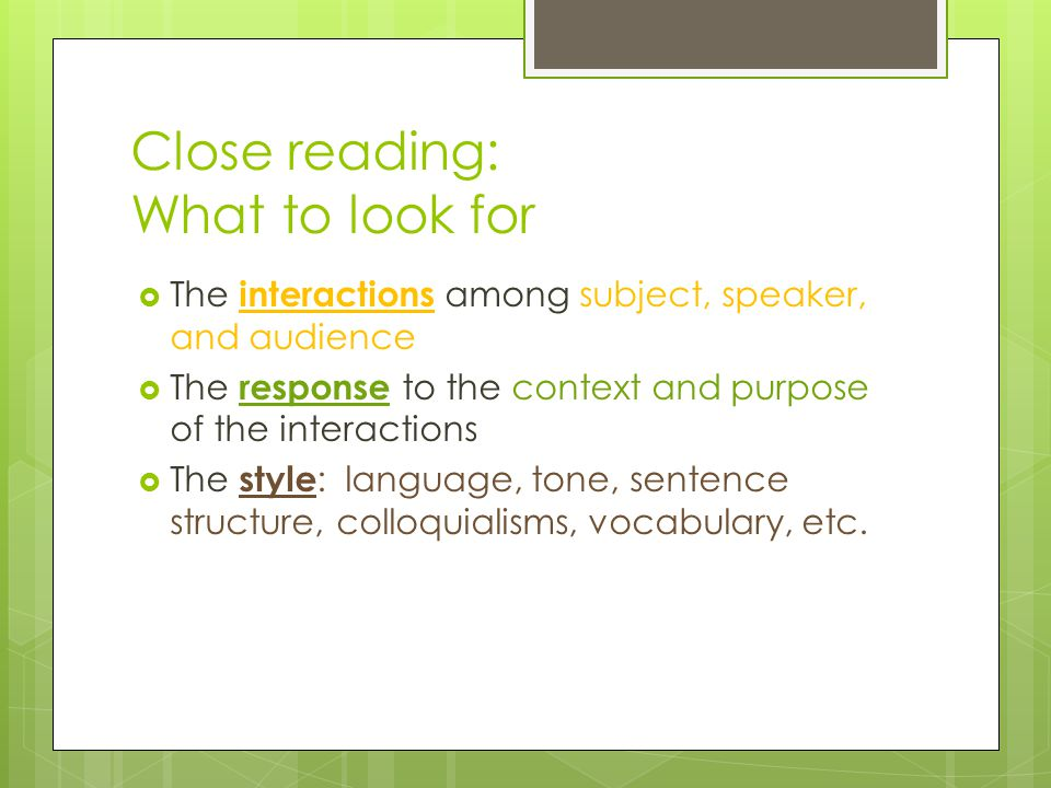 Close reading: What to look for