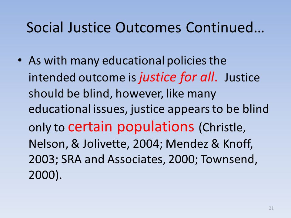 Social Justice Outcomes Continued…