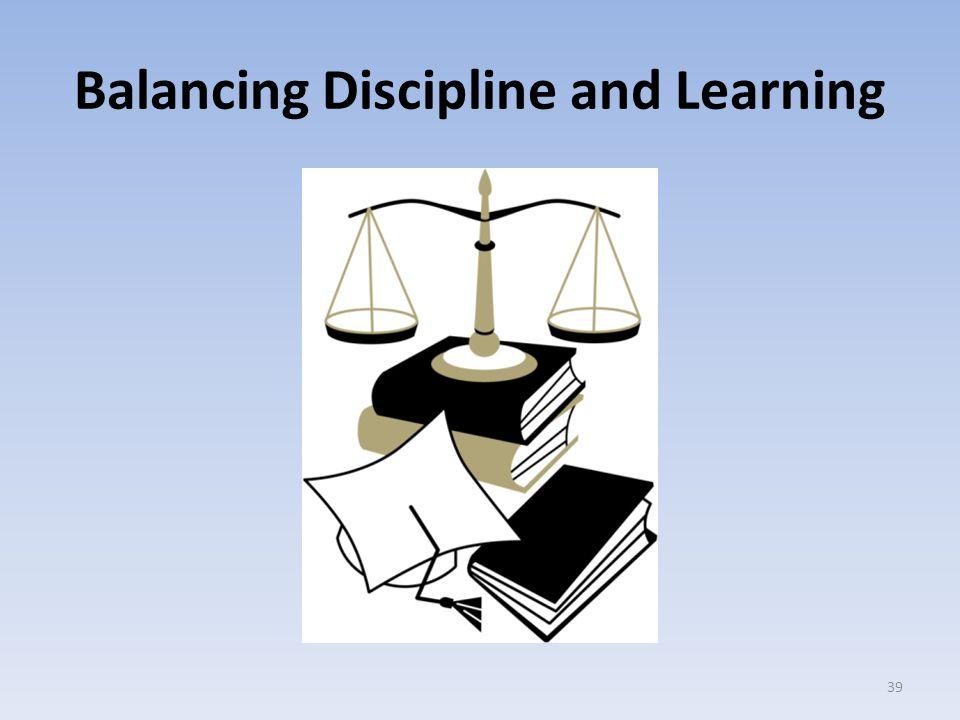 Balancing Discipline and Learning