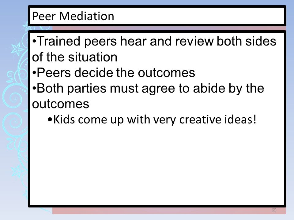 Trained peers hear and review both sides of the situation