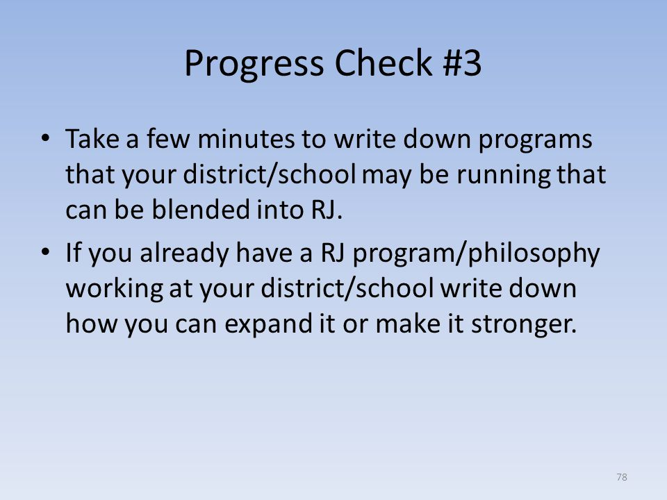 Progress Check #3 Take a few minutes to write down programs that your district/school may be running that can be blended into RJ.
