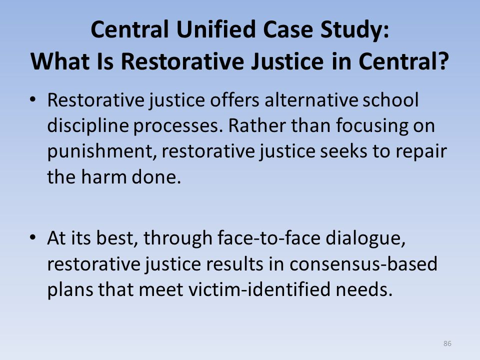 Central Unified Case Study: What Is Restorative Justice in Central