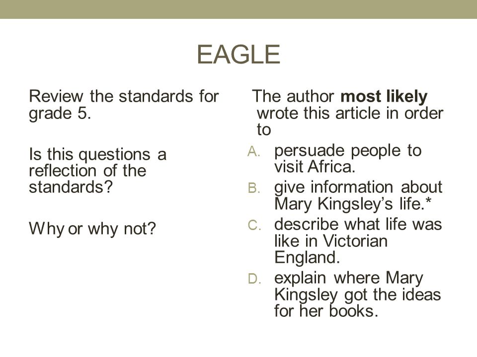 EAGLE Review the standards for grade 5. Is this questions a reflection of the standards Why or why not