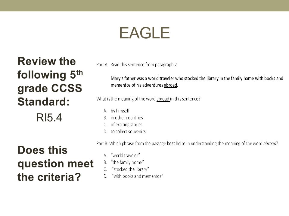 EAGLE Review the following 5th grade CCSS Standard: RI5.4