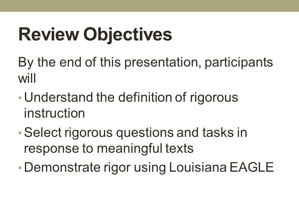 Review Objectives By the end of this presentation, participants will