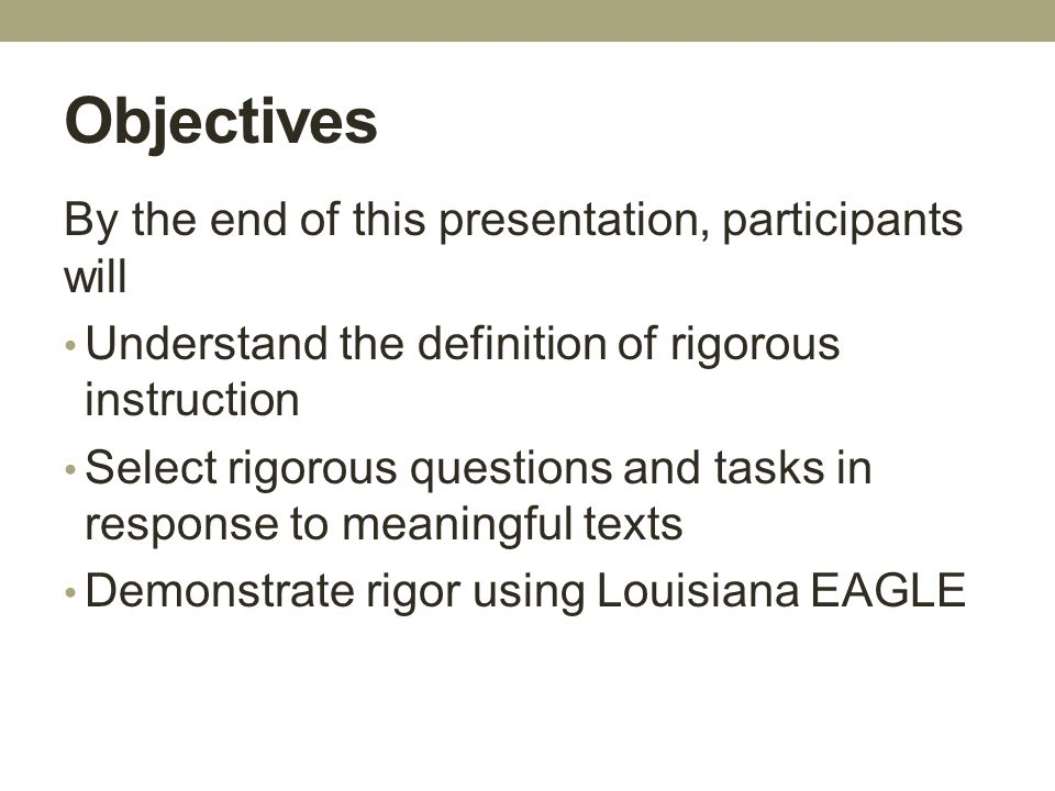 Objectives By the end of this presentation, participants will