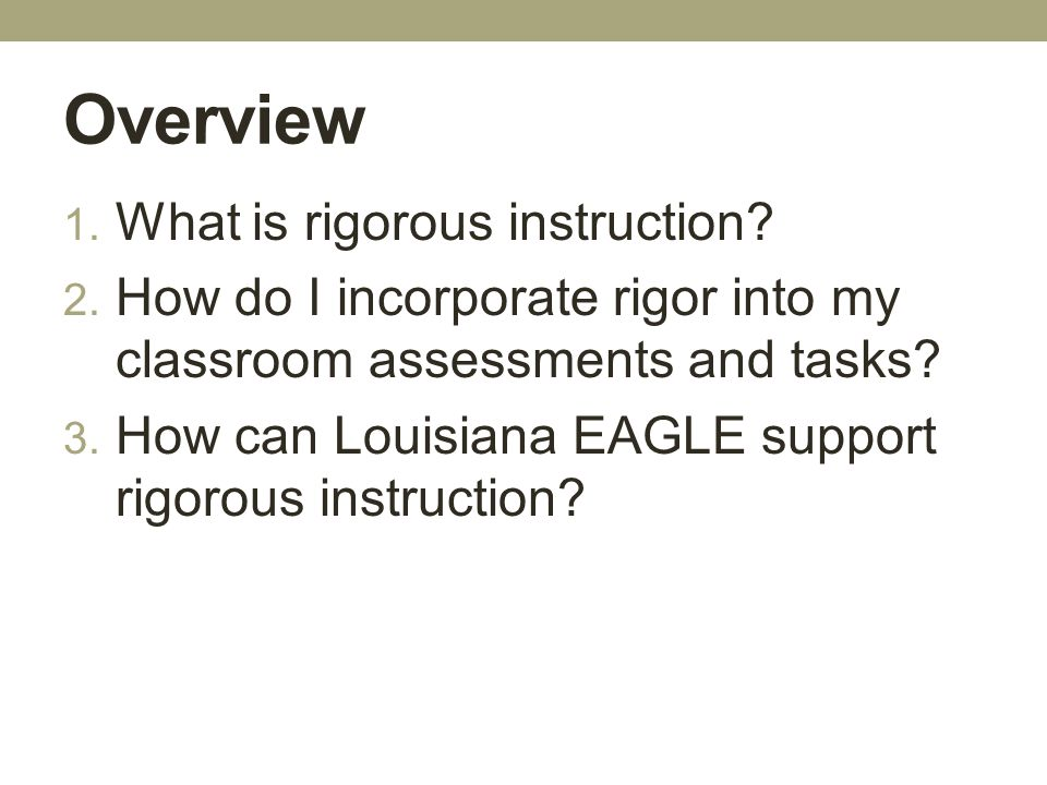Overview What is rigorous instruction
