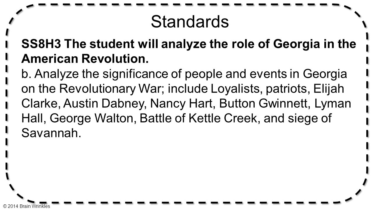 Standards SS8H3 The student will analyze the role of Georgia in the American Revolution.