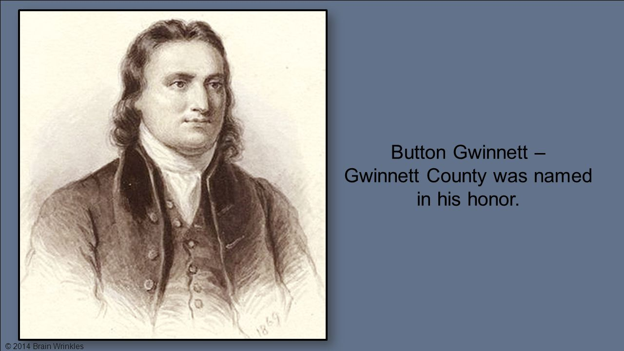 Gwinnett County was named in his honor.