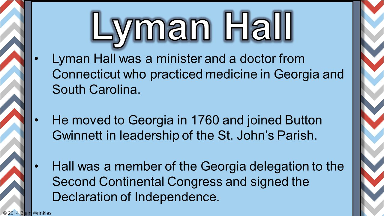 Lyman Hall Lyman Hall was a minister and a doctor from Connecticut who practiced medicine in Georgia and South Carolina.