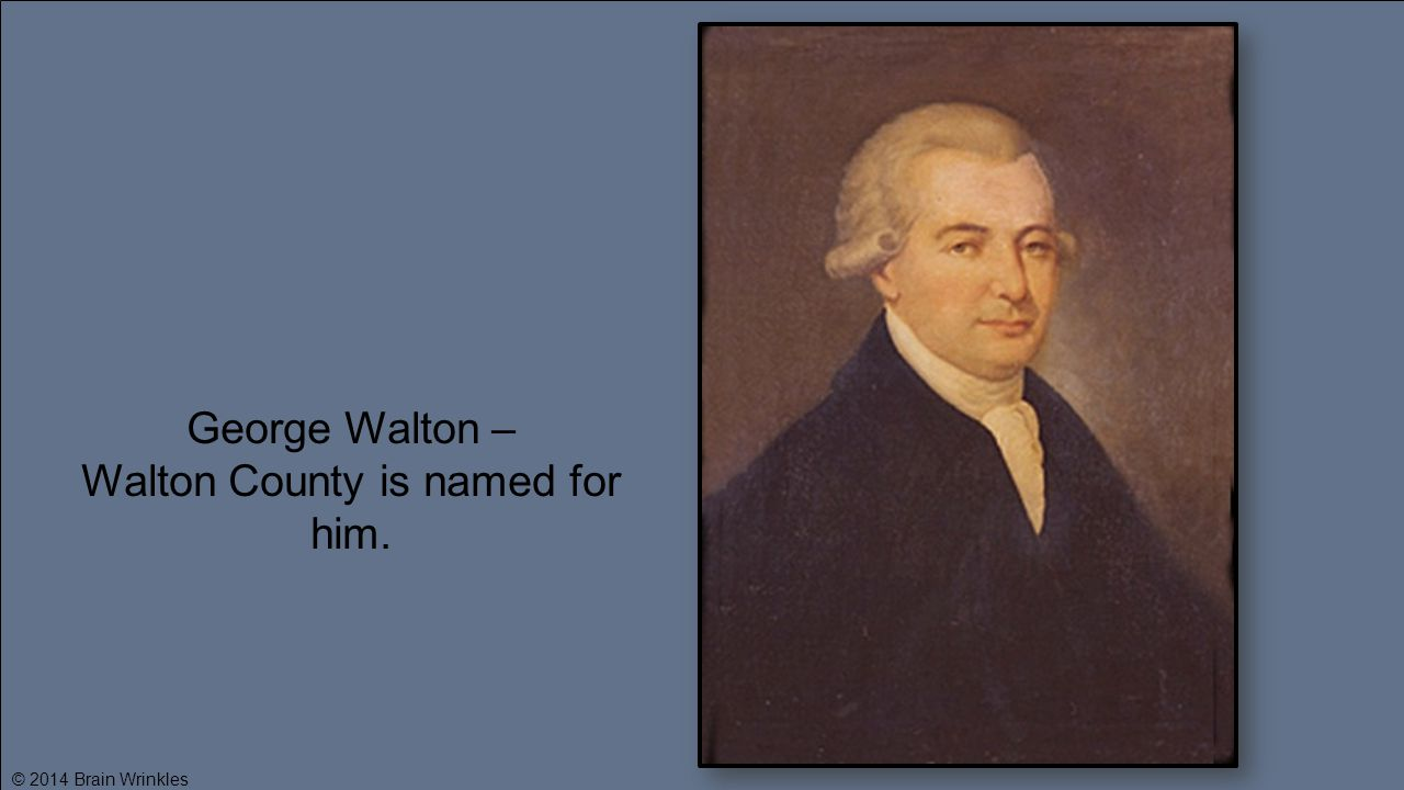 Walton County is named for him.