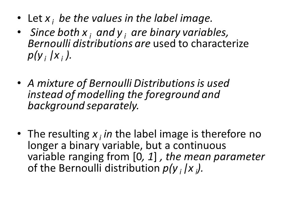 Let x i be the values in the label image.