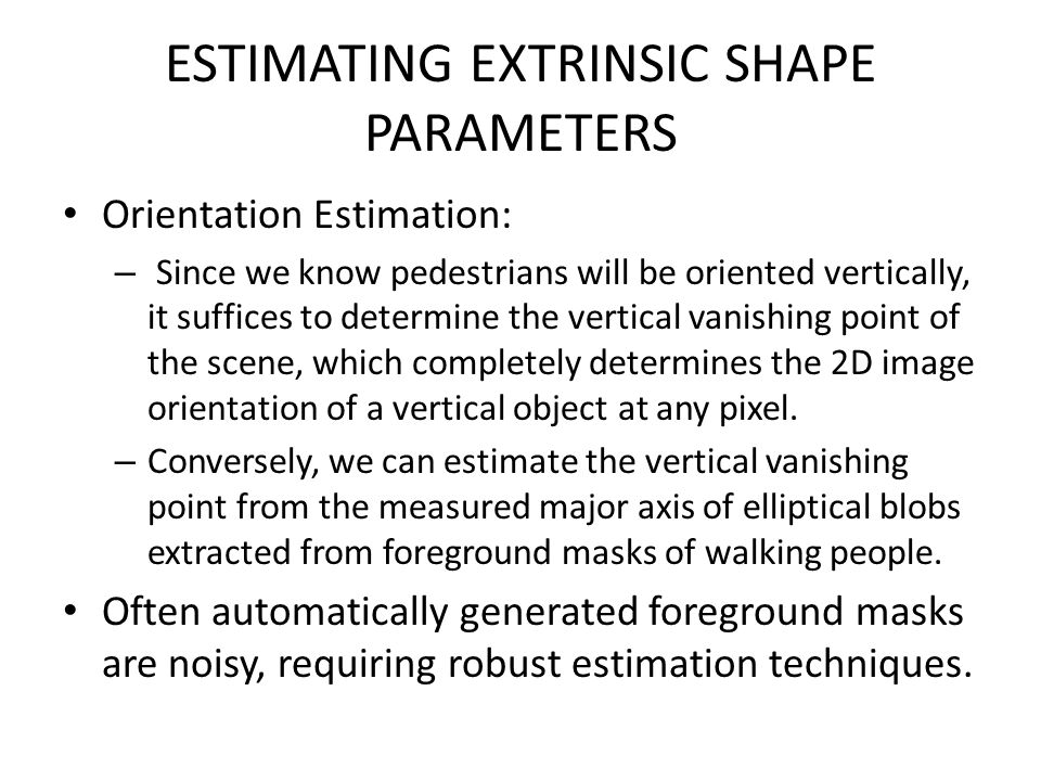 ESTIMATING EXTRINSIC SHAPE PARAMETERS