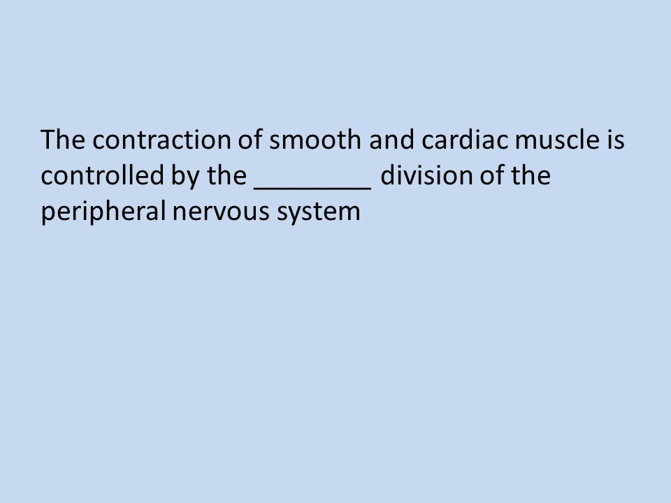 The contraction of smooth and cardiac muscle is controlled by the ________ division of the peripheral nervous system