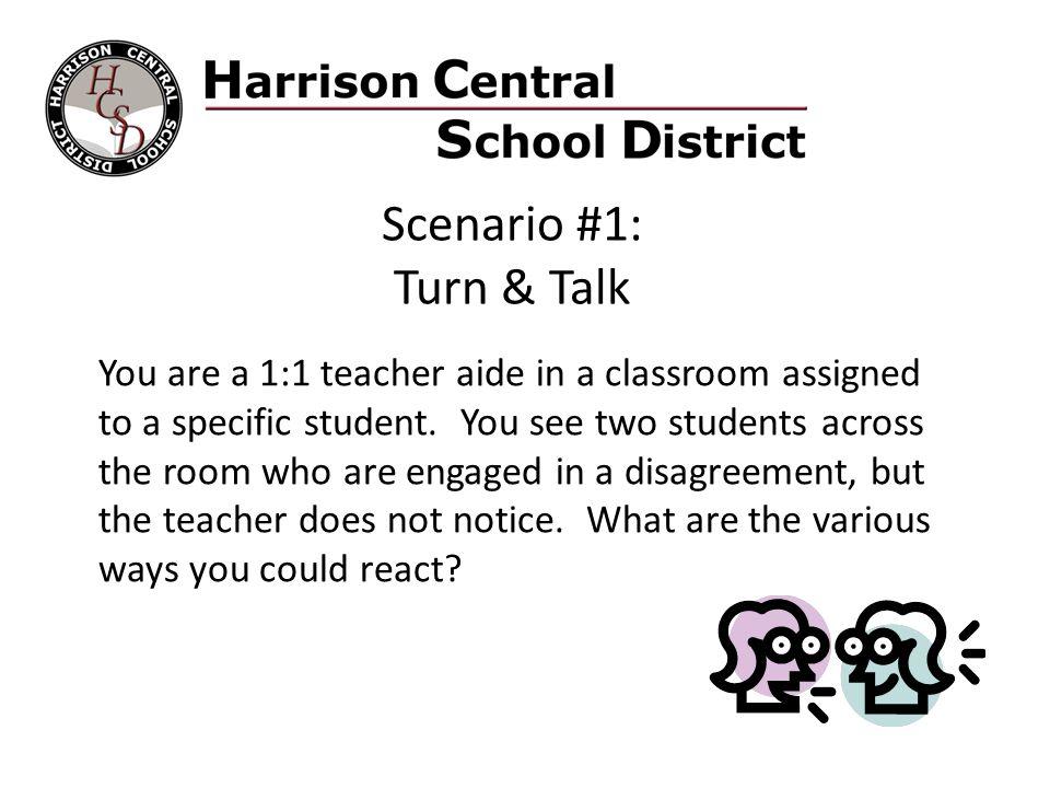 Scenario #1: Turn & Talk.