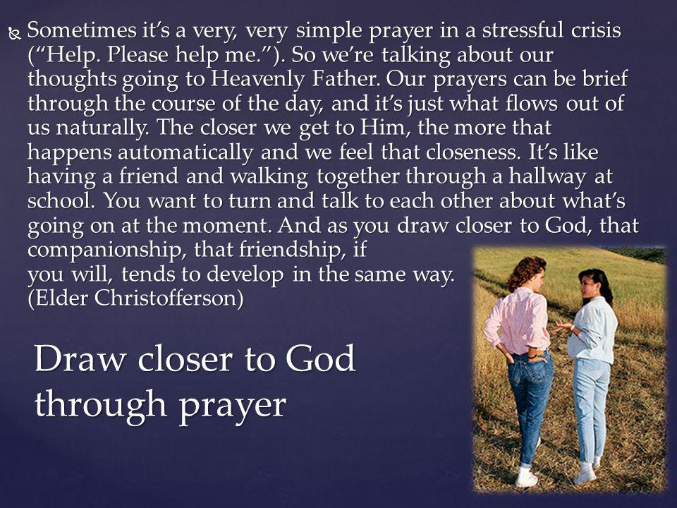 Draw closer to God through prayer