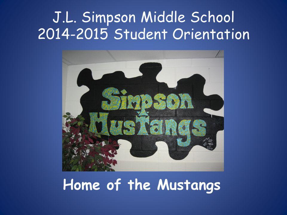 J.L. Simpson Middle School 2014-2015 Student Orientation