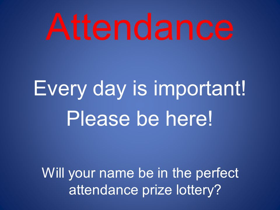 Will your name be in the perfect attendance prize lottery