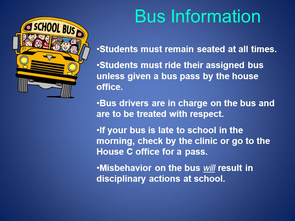Bus Information Students must remain seated at all times.