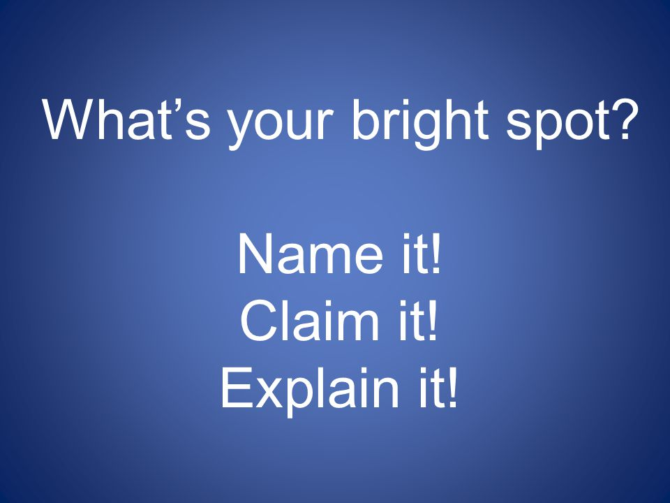 What's your bright spot