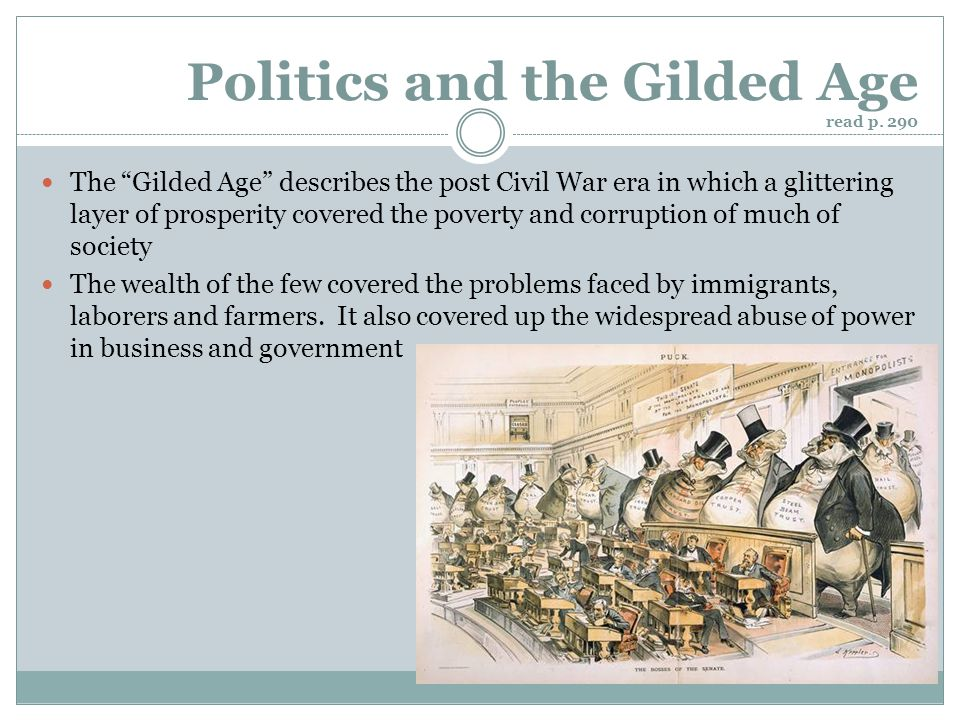 Politics and the Gilded Age read p. 290