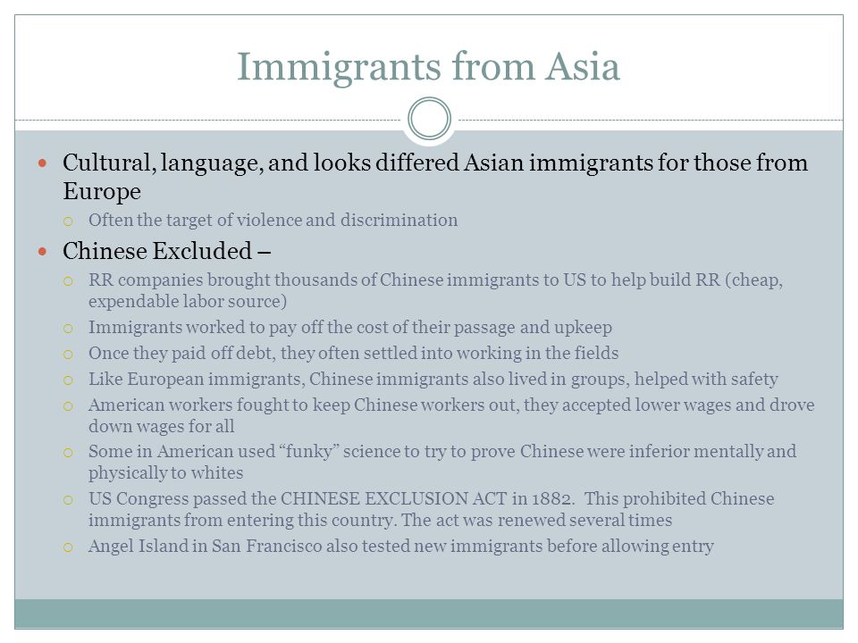 Immigrants from Asia Cultural, language, and looks differed Asian immigrants for those from Europe.