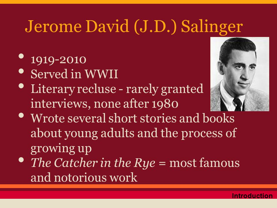 the author of j d salinger in the catcher in the rye Anyone who has read jd salinger's new yorker stories, particularly a perfect day for bananafish, uncle wiggily in connecticut, the laughing man, and for esme--with love and squalor, will not be surprised by the fact that his first novel is full of children.