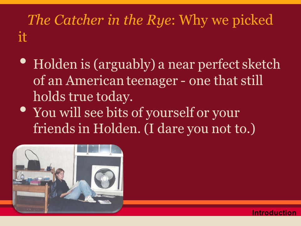 The Catcher in the Rye: Why we picked it