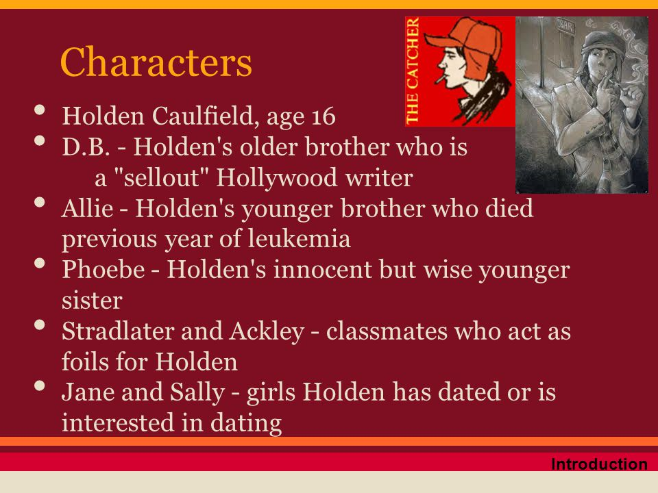 Characters Holden Caulfield, age 16