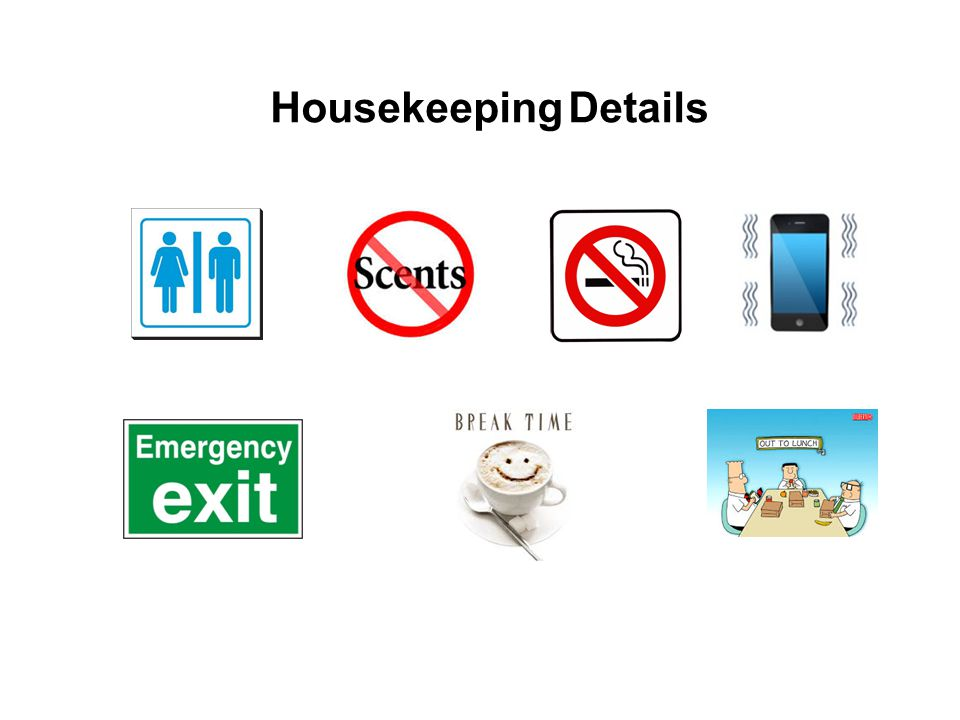 Housekeeping Details