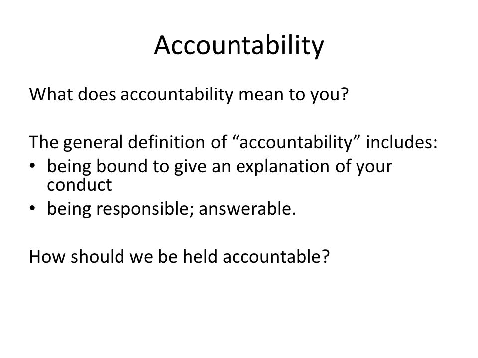 Accountability What does accountability mean to you