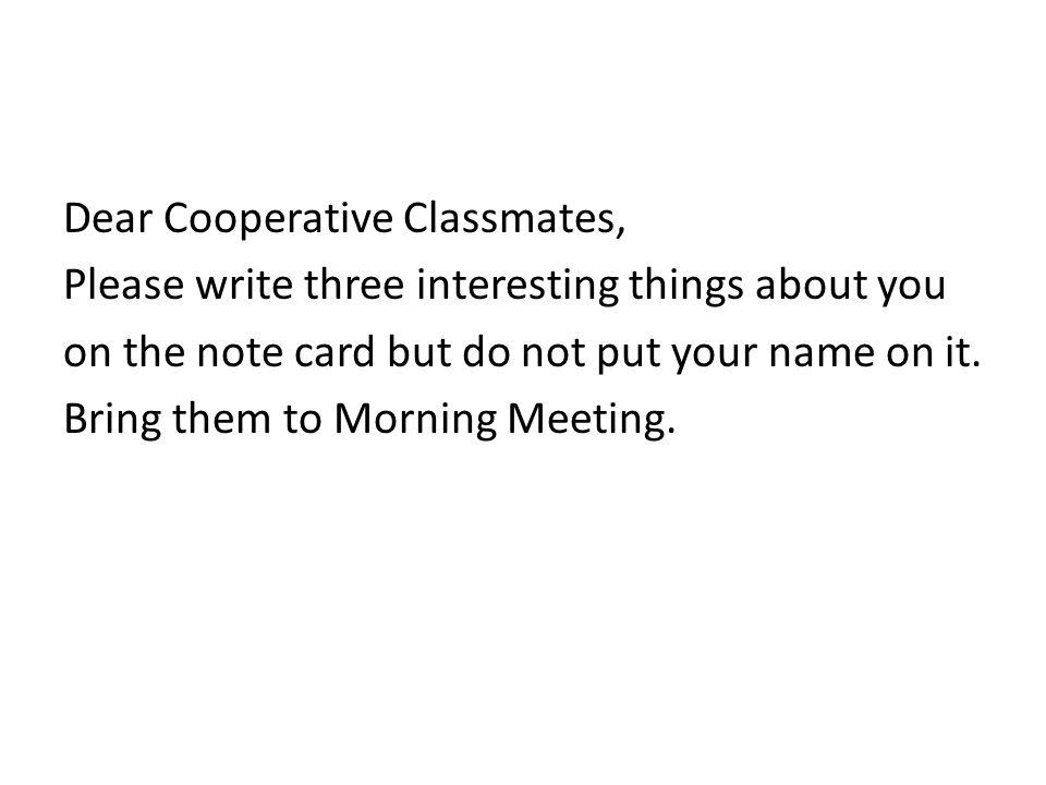 Dear Cooperative Classmates,