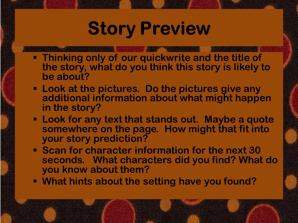 Story Preview Thinking only of our quickwrite and the title of the story, what do you think this story is likely to be about