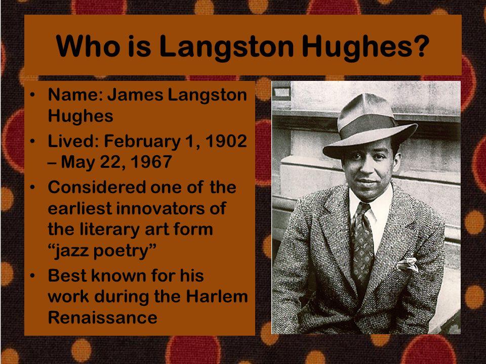 Who is Langston Hughes Name: James Langston Hughes