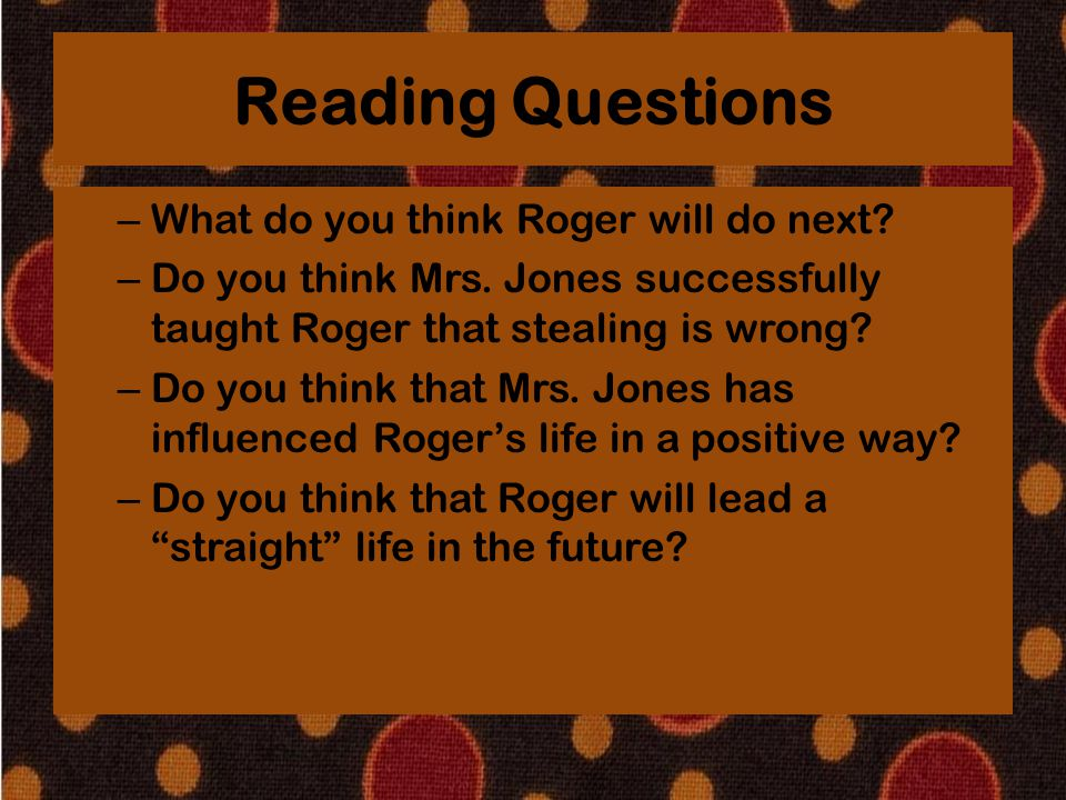 Reading Questions What do you think Roger will do next