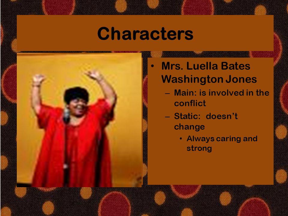 Characters Mrs. Luella Bates Washington Jones