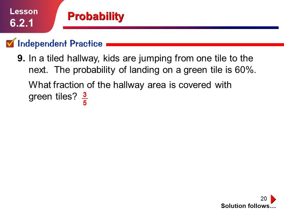Probability 6.2.1 Independent Practice