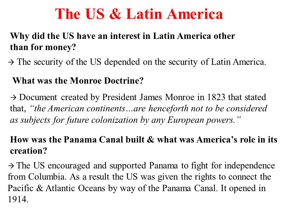 The US & Latin America Why did the US have an interest in Latin America other than for money