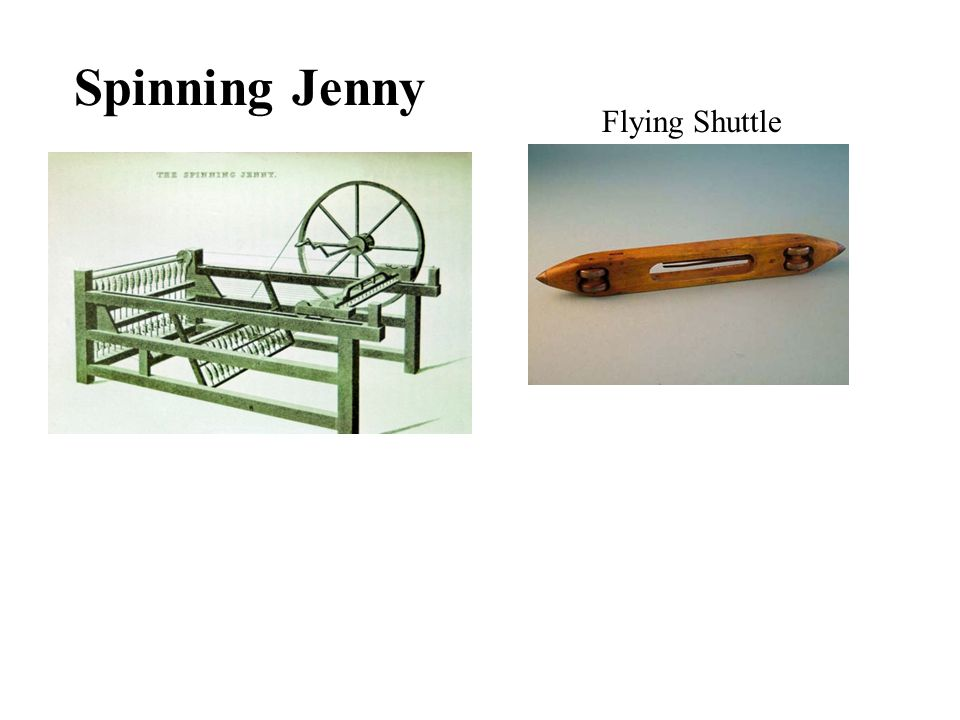 Spinning Jenny Flying Shuttle