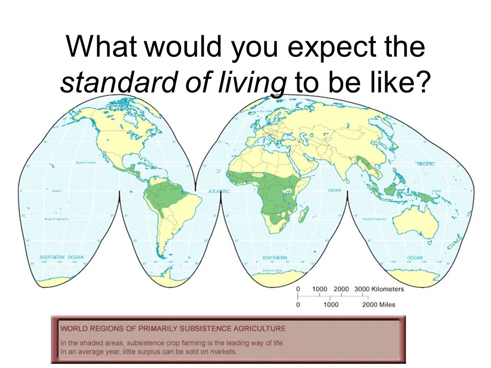 What would you expect the standard of living to be like